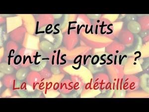 Les fruits font ils grossir ? Quels fruits pour maigrir ? La réponse claire et simple.