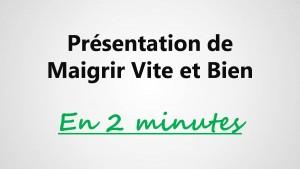 Maigrir Vite et Bien présentation en 2 minutes