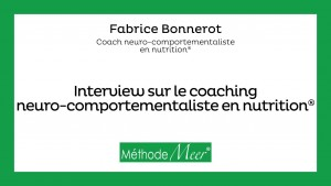 Interview sur le coaching neuro-comportementaliste en nutrition®